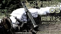 第4回オペレーションコールドターキー開催!!