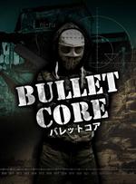 Bullet Core