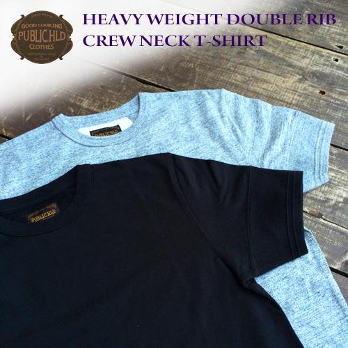 パブリックホリデー【PUBLIC.HLD】HEAVY WEIGHT DOUBLE RIB CREW NECK T-SHIRT(ヘビーウェイトダブルリブクルーネック半袖Tシャツ)ポルタアンドゲートPORTAANDGATE