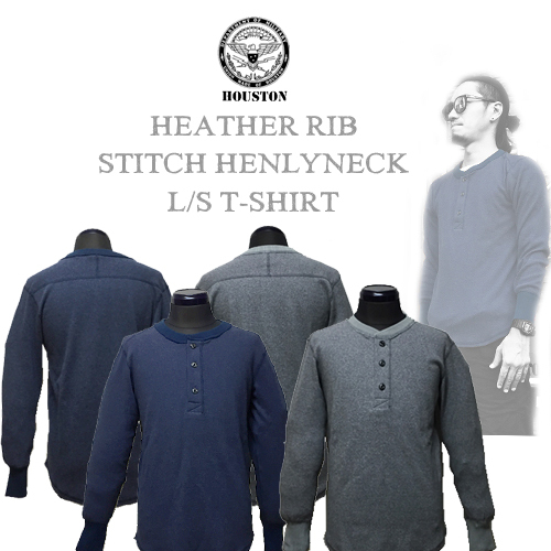 ポルタアンドゲートPORTAANDGATEヒューストン【HOUSTON】HEATHER RIB STITCH HENLYNECK L/S T-SHIRT(ヘザーリブスティッチヘンリーネック長袖Tシャツ)01