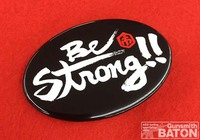 BE STRONGバッジ 待望の販売開始!