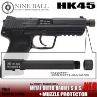 \新製品情報/NINE BALL 東京マルイ HK45メタルアウターSAS NEO+マズルプロテクター
