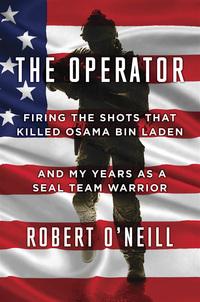 元 ST6 隊員ロバート・オニール氏の回顧録「THE OPERATOR」が 4/25 に発売
